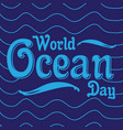 world ocean day vector image vector image