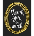 Thank you so mach hand lettering vector image vector image