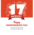 17 august indonesia happy independence day vector image vector image