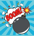 bomb in pop art style and speech bubble - boom vector image vector image