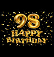 happy birthday 98th celebration gold balloons and vector image vector image
