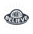 i want to believe - calligraphy lettering quote vector image vector image