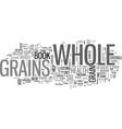 add years to your life with whole grains text vector image vector image