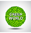 Ball from leaves and words green world ecology vector image vector image
