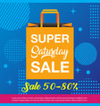 super saturday sale background vector image vector image