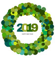 ring of green circles happy new year 2019 inside vector image vector image