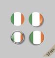 set ireland flags round badges vector image