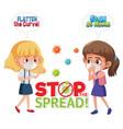 stop spreading coronavirus with girl wearing vector image vector image