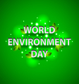 World environment day concept on green background vector image vector image
