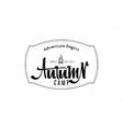 Autumn camp- calligraphic lettering badge label vector image