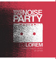 Make some noise Night Party flyer Black and white vector image