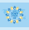 world down syndrome day hands print map background vector image vector image