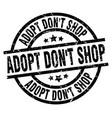 adopt dont shop round grunge black stamp vector image vector image
