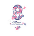 8 march international women s day greeting card vector image