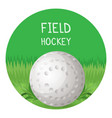 field hockey poster with ball in circle vector image vector image