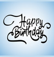happy birthday design for greeting cards vector image vector image
