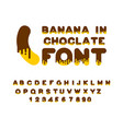 banana in chocolate font sweetness alphabet vector image