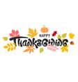 happy thanksgiving celebration typography vector image