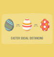 social distancing at easter colored trendy eggs vector image