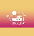 summer holidays in boat on ocean tropical vector image vector image