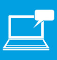 laptop with bubble speech icon white vector image