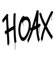 graffiti hoax word sprayed isolated on white vector image vector image