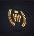 vip golden emblem with laurel wreath and crown vector image vector image