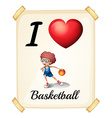 A poster showing the love of basketball vector image vector image