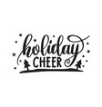 holiday cheer hand written elegant phrase for vector image