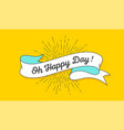 oh happy day vintage ribbon vector image