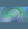 gradient fluid blue green soft color abstract vector image vector image