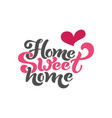 home sweet home typographic design for vector image vector image