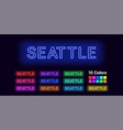 neon name of seattle city vector image