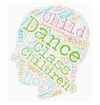 Dance for Children 1 text background wordcloud vector image vector image