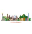 latin america skyline landmarks flat style vector image