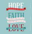 hope faith love meaning from bible vector image vector image