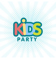 kids party letter sign poster vector image vector image
