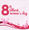 8 march womens day card with butterfly flying vector image