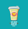 eat sleep coffee repeat concept vector image