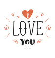 hand drawn lettering inscription with i love you vector image vector image