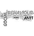 what is anti social behaviour text word cloud vector image vector image
