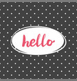 hello pink sign in frame on black background vector image vector image