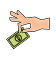 hand human with bill money vector image