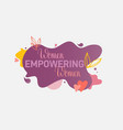 women empowering woman sign design vector image vector image