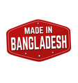 made in bangladesh label or sticker vector image vector image