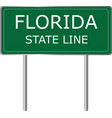 florida state line green road sign us state line vector image vector image