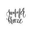 summer breeze - hand lettering inscription text vector image
