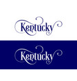 typography of the usa kentucky states handwritten vector image vector image
