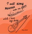 Bible verse I Will sing to God while I am vector image