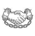 handshake in shackles sketch engraving vector image